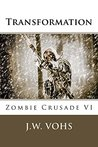 Transformation: Zombie Crusade VI