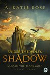 Under the Wolf's Shadow: Saga of the Black Wolf, Book Four