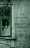The Haunting of Blackwych Grange