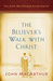 The Believer's Walk with Christ: A John MacArthur Study Series
