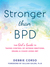 Stronger Than BPD by Debbie Corso
