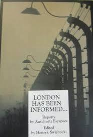 London Has Been Informed... Reports By Auschwitz Escapees