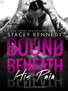 Bound Beneath His Pain (Dirty Little Secrets, #1)