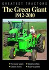 Greatest Tractors: The Green Giant: 1912 - 2010