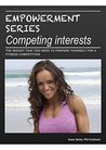 Competing Interests: The toolbox that you require for entering your first fitness / bodybuilding competition (Empowerment Series Book 1)