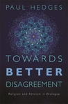 Towards Better Disagreement: Religion and Atheism in Dialogue