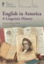 English in America: A Linguistic History
