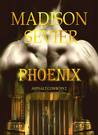 PHOENIX by Madison Sevier