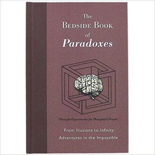 Bedside Book of Paradoxes, The