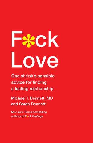 F*ck Love: One Shrink's Sensible Advice for Finding a Lasting Relationship