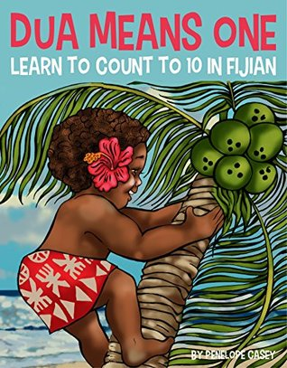 Dua Means One: Learn How to Count to Ten in Fijian