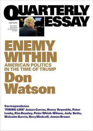 Enemy Within: American Politics in the Time of Trump (Quarterly Essay #63)