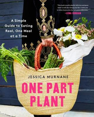 One Part Plant: 100 Meals for a Whole New You