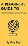 A beginners guide to Couchsurfing: How to Successfully find your first Couch and become an awesome Couchsurfer