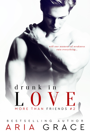 Drunk in Love (More Than Friends, #2)