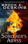 The Sorcerers Abyss by Brock E. Deskins