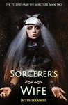 The Sorcerer's Wife (The Telepath and the Sorcerer #2)