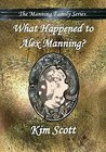 What Happened to Alex Manning? (The Manning Family Series #1)