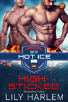 High-Sticked (Hot Ice, #5)