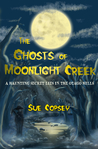 The Ghosts of Moonlight Creek (Spooky Adventures #3)