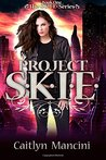 Project S.K.I.E. by Caitlyn Mancini