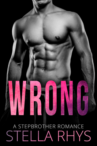 Wrong (A Stepbrother Romance)