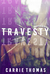 Travesty by Carrie Thomas