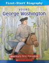 Young George Washington: America's First President (First-Start Biography)