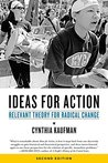 Ideas for Action: Relevant Theory for Radical Change, 2nd Ed.