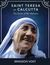 Saint Teresa of Calcutta: The Secret of Her Holiness