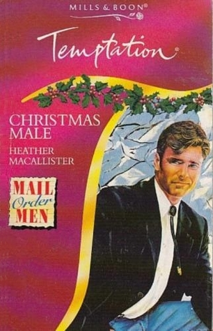 Christmas Male by Heather MacAllister