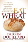 Eat Wheat: A Scie...