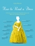 How to Read a Dress. A Guide to Changing Fashion from the 16t... by Lydia Edwards