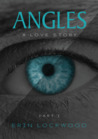 Angles - Part I by Erin Lockwood