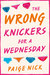 The Wrong Knickers for a Wednesday