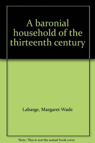 A Baronial Household of the Thirteenth Century