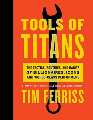 The guide to becoming a Titan. All the books and product recommendations from Tim Ferris's Tools Of Titans book.