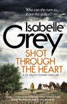 Shot Through the Heart (D.I. Grace Fisher, #2)