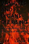 Vampires and Lycans - The Rising - The completed book (Part 1 - 4 of the series)