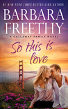 So This Is Love (Callaways, #2)