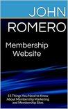 Membership Website: 15 Things You Need to Know About Membership Marketing and Membership Sites