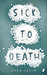 Sick to Death by Greg Levin