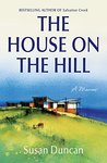 The House on the Hill (Susan Duncan's Memoirs)