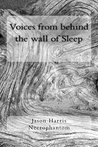 Voices from behind the wall of Sleep