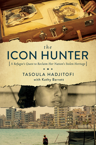 The Icon Hunter: One Woman's Quest to Repatriate Her Stolen Cultural Heritage