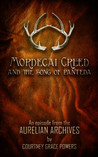 Mordecai's Creed and the Song of Panteda ( The Aurelian Archives #3.5)