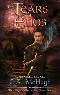 The Tears of Elios by C. A. McHugh