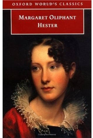 Hester by Mrs. Oliphant