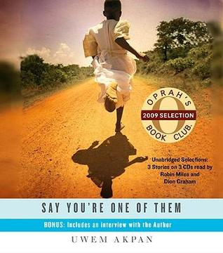 Say Your One of Them by Uwem Akpan
