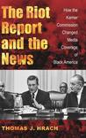 Riot Report and the News: How the Kerner Commission Changed Media Coverage of Black America